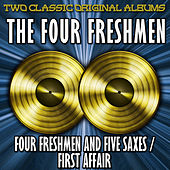 Four Freshmen And Five Saxes And First Affair by The Four Freshmen