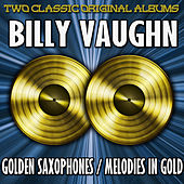 Golden Saxophones And Melodies In Gold by Billy Vaughn