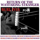 Return Of The Wayfaring Stranger by Burl Ives