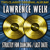 Strictly For Dancing/Last Date by Lawrence Welk