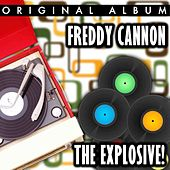 The Explosive Freddy Cannon by Freddy Cannon