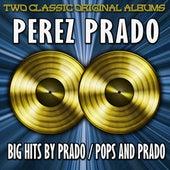 Big Hits By Prado/Pops By Prado by Perez Prado