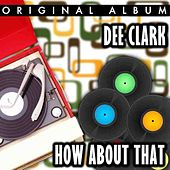 How About That by Dee Clark