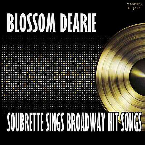 Blossom Dearie, Soubrette: Sings Broadway Songs by Blossom Dearie
