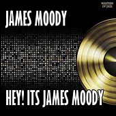 Hey! It's James Moody by James Moody