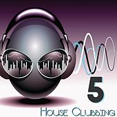 House Clubbbing, Vol. 5 by Various Artists