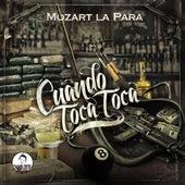 Cuando Toca Toca by Mozart La Para