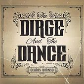 The Dirge and the Dance by Chris Burns
