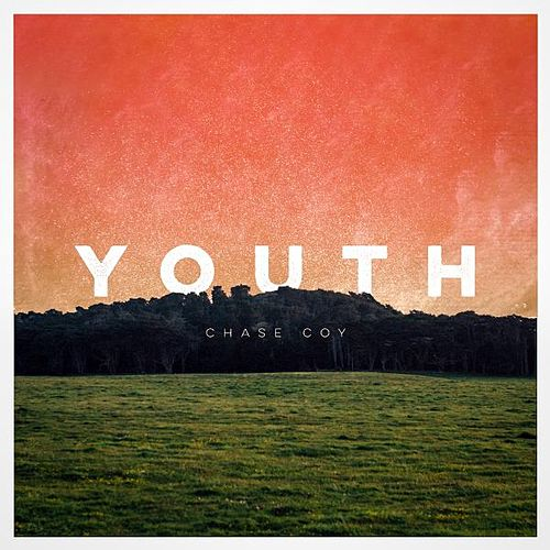 Youth by Chase Coy