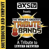 Axs TV Presents the World's Greatest Tribute Bands: A Tribute to Lynard Skynard by Southbound and Company