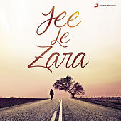 Jee Le Zara by Various Artists
