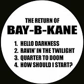 The Return of Bay-B-Kane by Bay B Kane