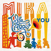 Talk About You by Mika
