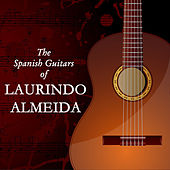 The Spanish Guitars Of Laurindo Almeida by Laurindo Almeida