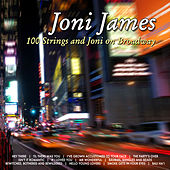 100 Strings And Joni On Broadway by Joni James