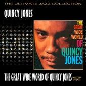The Great Wide World Of Quincy Jones by Quincy Jones