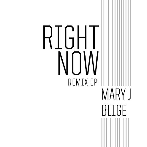 Right Now Remix EP by Mary J. Blige