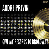 Give My Regards To Broadway by Andre Previn