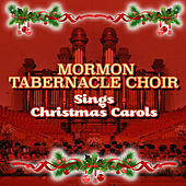 Mormon Tabernacle Choir Sings Christmas Carols by The Mormon Tabernacle Choir