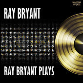 Ray Bryant Plays by Ray Bryant