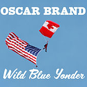 Wild Blue Yonder by Oscar Brand