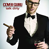 Talk Dirty (Originally by Jason Derulo & 2 Chainz) [Karaoke] - Single by Cover Guru