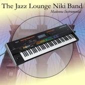 Madonna Instrumental by The Jazz Lounge Niki Band