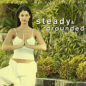 Steady & Grounded - Garden Meditations by Various Artists