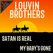 Satan Is Real/My Baby's Gone by The Louvin Brothers