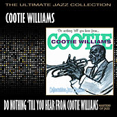Do Nothing Till You Hear From Me by Cootie Williams