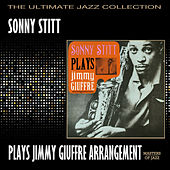 Sonny Stitt Plays Jimmy Giuffre Arrangements by Sonny Stitt