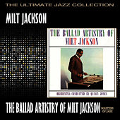 The Ballad Artistry Of Milt Jackson by Milt Jackson