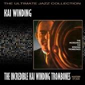 The Incredible Kai Winding Trombones by Kai Winding