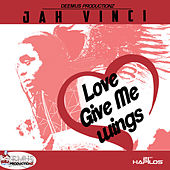 Love Give Me Wings - Single by Jah Vinci
