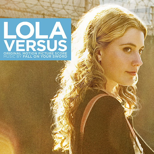 Lola Versus (Original Motion Picture Score) by Fall On Your Sword