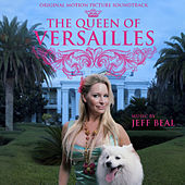 Queen of Versailles (Original Motion Picture Soundtrack) by Jeff Beal