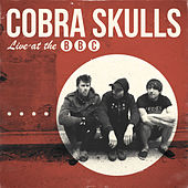 Live at the BBC by Cobra Skulls