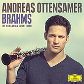 Brahms: The Hungarian Connection by Andreas Ottensamer