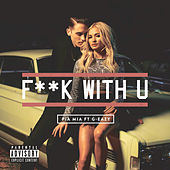 F**k With U by Pia Mia