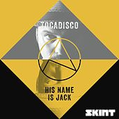 His Name Is Jack (Full Vocal Mix) by Tocadisco