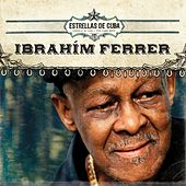 Estrellas de Cuba: Ibrahim Ferrer by Ibrahim Ferrer