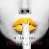 Sounds ff Silence, Vol. 4 (Chill Out and Easy Listening) by Various Artists