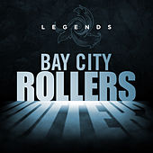 Legends - Bay City Rollers by Bay City Rollers