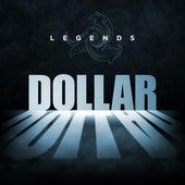 Legends - Dollar by Dollar