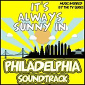 It's Always Sunny in Philadelphia Soundtrack (Music Inspired By the TV Series) by Various Artists