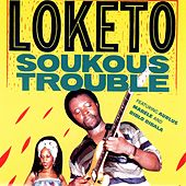 Soukous Trouble by Loketo