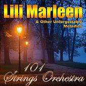 Lili Marleen & Other Unforgettable Melodies by 101 Strings Orchestra