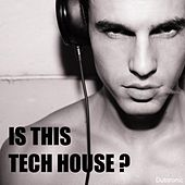 Is This Tech House? by Various Artists