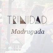 Madrugada by Trinidad