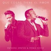 Que Cosas Tiene El Amor (feat. Prince Royce) by Anthony Santos
